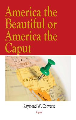 America the Beautiful or America the Caput?.