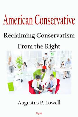 American Conservative. Reclaiming Conservatism From the Right