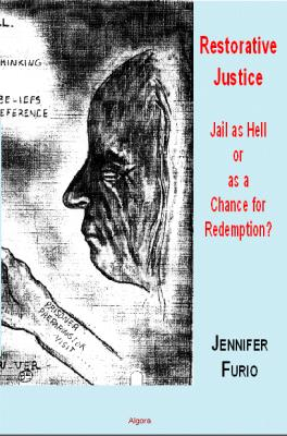 Restorative Justice. Prison as Hell or a Chance for Redemption