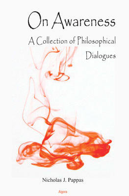 On Awareness: . A Collection of Philosophical Dialogues