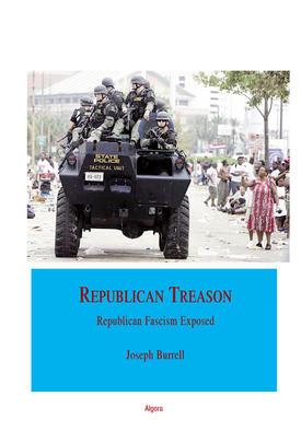 Republican Treason. Republican Fascism Exposed