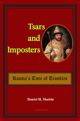 Tsars and Imposters: Russia's Time of Troubles.