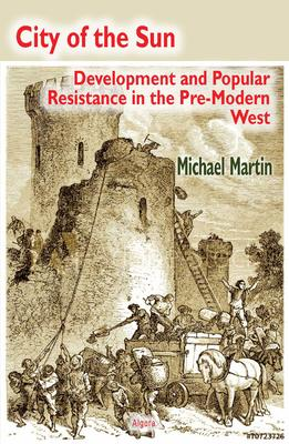 City of the Sun. Development and Popular Resistance in the Pre-Modern West