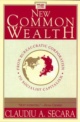 The New CommonWealth. From Bureaucratic Corporatism  to Socialist Capitalism