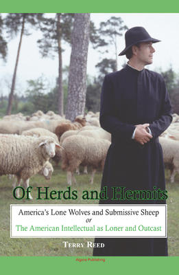 Of Herds and Hermits: America's Lone Wolves and Submissive Sheep. The American Intellectual as Loner and Outcast