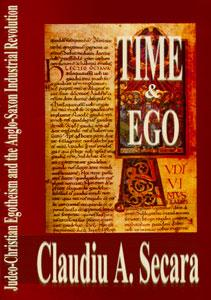 Time & Ego. Judeo-Christian Egotheism and the Anglo Saxon Industrial Revolution