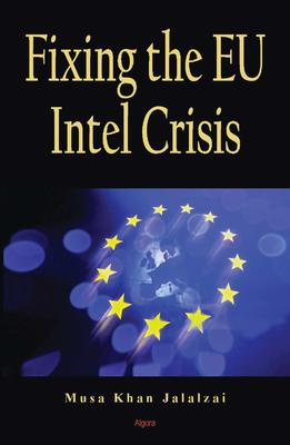 Fixing the EU Intel Crisis.